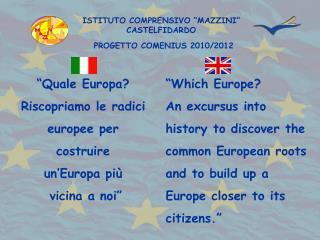 """""""Quale Europa? Riscopriamo le radici europee per costruire  un'Europa più  vicina a noi"""""""