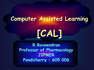 Computer Assisted Learning [CAL]