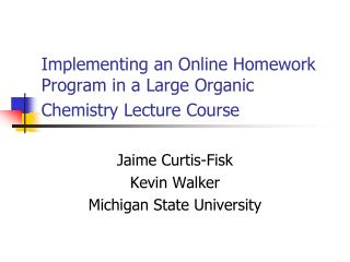 Implementing an Online Homework Program in a Large Organic Chemistry Lecture Course