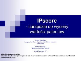 IPscore  - narzedzie do wyceny  wartosci patent w