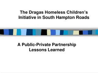 The Dragas Homeless Children�s Initiative in South Hampton Roads