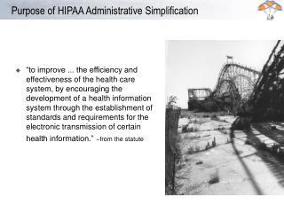 Purpose of HIPAA Administrative Simplification