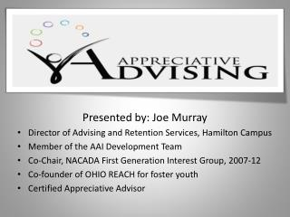 Presented by: Joe Murray Director of Advising and Retention Services, Hamilton Campus