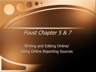 Foust Chapter 5 & 7