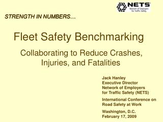 STRENGTH IN NUMBERS…    Fleet Safety Benchmarking        Collaborating to Reduce Crashes, 	         Injuries, and Fatal