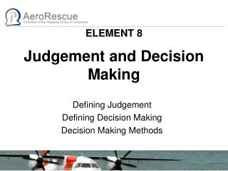 ELEMENT 8 Judgement and Decision Making