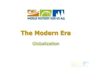 The Modern Era Globalization