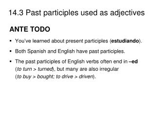 ANTE TODO You�ve learned  about present participles ( estudiando ).