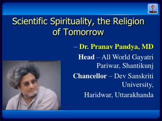 Scientific Spirituality, the Religion of Tomorrow