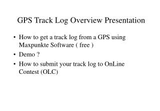 GPS Track Log Overview Presentation