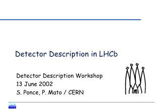Detector Description in LHCb