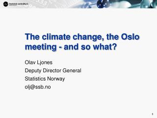 The climate change, the Oslo meeting - and so what?