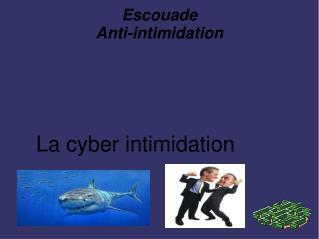 Escouade Anti-intimidation