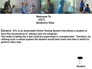 Welcome To    (OLT) Student's View