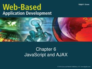 Chapter 6 JavaScript and AJAX