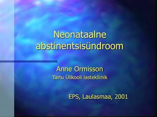 Neonataalne abstinentsis�ndroom