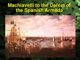 Machiavelli to the Defeat of the Spanish Armada