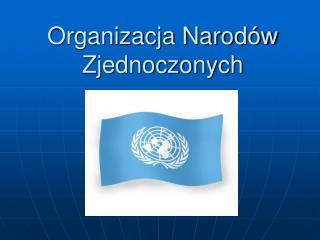 Organizacja Narod�w Zjednoczonych