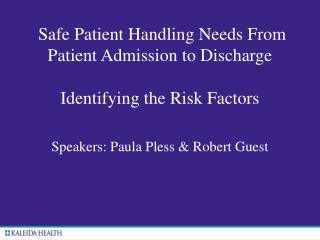 Safe Patient Handling Needs From Patient Admission to Discharge Identifying the Risk Factors