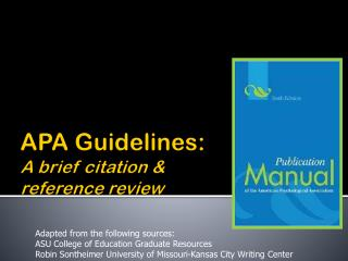 APA Guidelines:  A brief citation & reference review