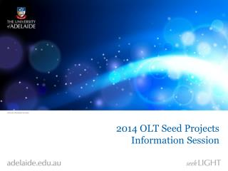 2014 OLT Seed Projects Information Session