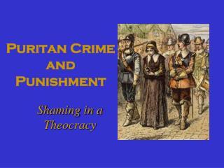 Puritan Crime and Punishment