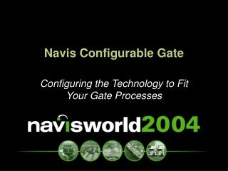 Navis Configurable Gate