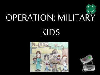 OPERATION: MILITARY KIDS