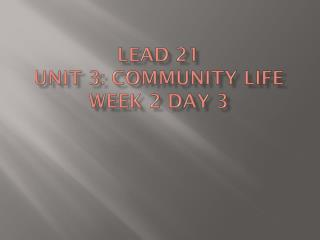 Lead 21 Unit 3: Community Life Week 2 Day 3