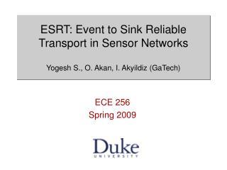 ESRT: Event to Sink Reliable Transport in Sensor Networks Yogesh S., O. Akan, I. Akyildiz (GaTech)
