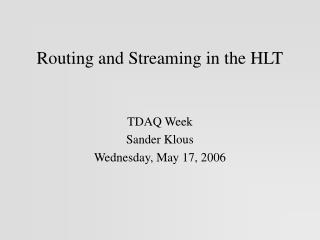 Routing and Streaming in the HLT