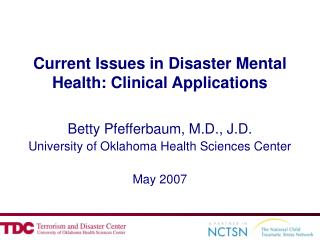 Current Issues in Disaster Mental Health: Clinical Applications