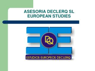ASESORIA DECLERQ SL EUROPEAN STUDIES