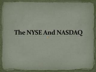 The NYSE And NASDAQ