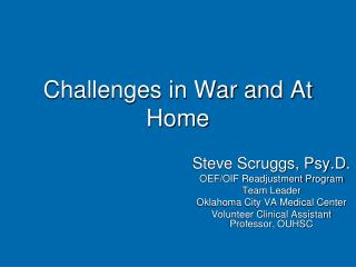 Challenges in War and At Home