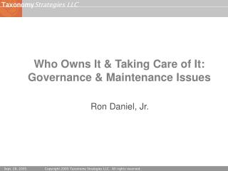 Who Owns It & Taking Care of It: Governance & Maintenance Issues