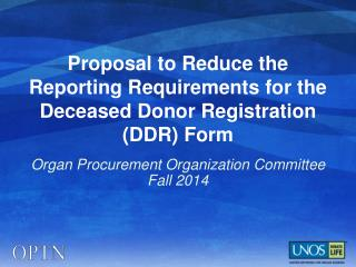 Proposal to Reduce the Reporting Requirements for the Deceased Donor Registration (DDR) Form