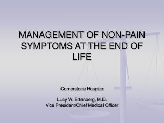 MANAGEMENT OF NON-PAIN SYMPTOMS AT THE END OF LIFE