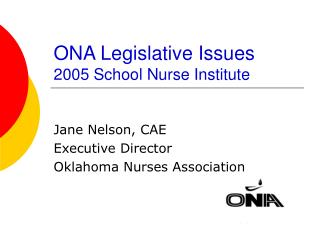 ONA Legislative Issues 2005 School Nurse Institute