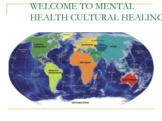 WELCOME TO MENTAL HEALTH CULTURAL HEALING!