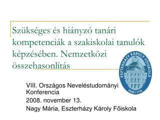 VIII. Országos Neveléstudományi Konferencia 2008. november 13.
