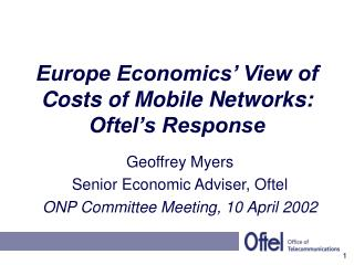Europe Economics' View of Costs of Mobile Networks: Oftel's Response