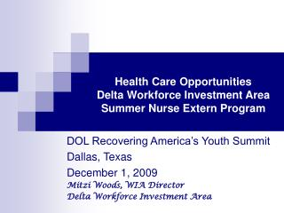 Health Care Opportunities Delta Workforce Investment Area Summer Nurse Extern Program