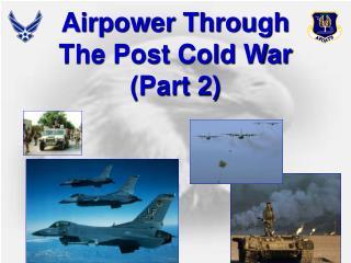 Airpower Through The Post Cold War (Part 2)