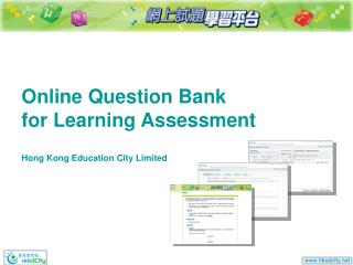 Online Question Bank for Learning Assessment Hong Kong Education City Limited