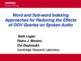 Word and Sub-word Indexing Approaches for Reducing the Effects of OOV Queries on Spoken Audio