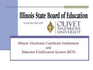 Illinois' Electronic Certificate Entitlement and  Educator Certification System (ECS)