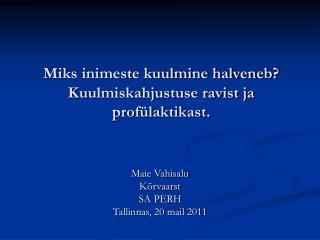 Maie Vahisalu K rvaarst SA PERH Tallinnas, 20 mail 2011