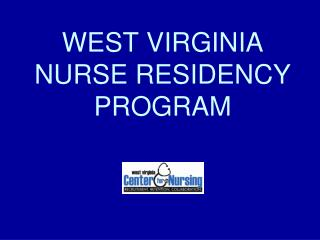 WEST VIRGINIA NURSE RESIDENCY PROGRAM