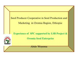 Seed Producer Cooperative in Seed Production and Marketing  in Oromia Region, Ethiopia: